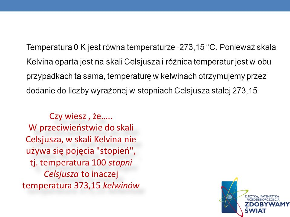 Temperatura 0 K jest równa temperaturze -273,15 °C