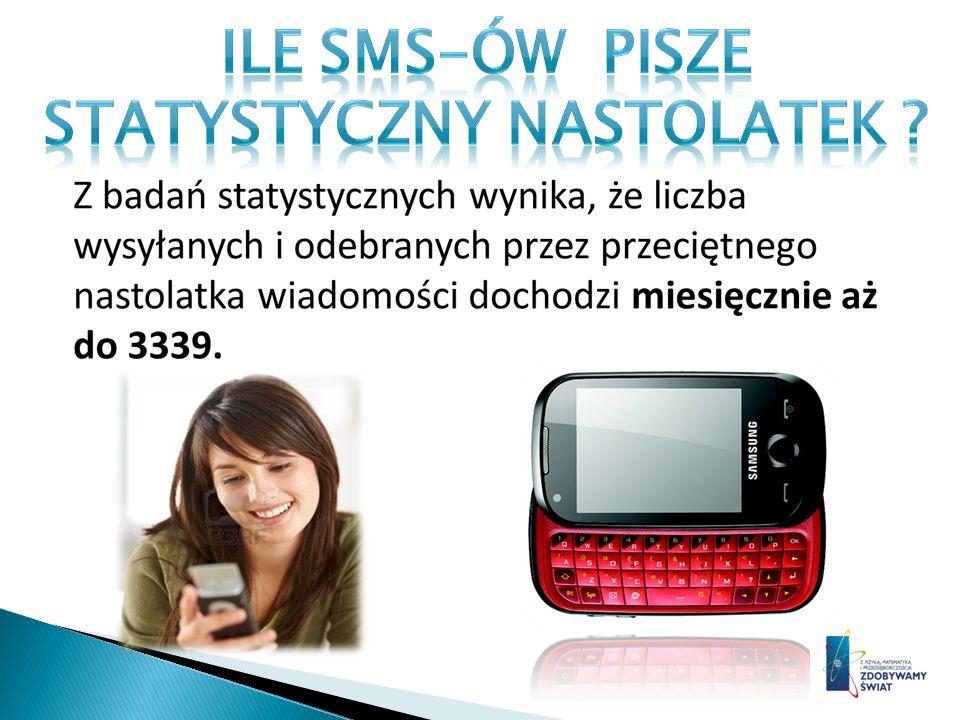 ILE SMS-ów PISZE STATYSTYCZNY NASTOLATEK