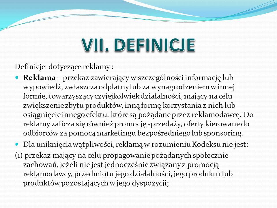 VII. DEFINICJE Definicje dotyczące reklamy :