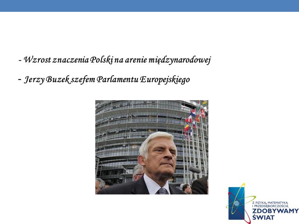 - Wzrost znaczenia Polski na arenie międzynarodowej