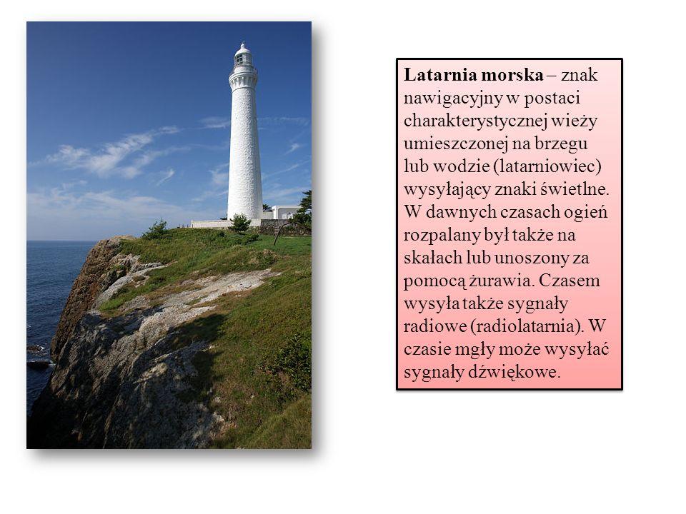 Latarnia morska – znak nawigacyjny w postaci charakterystycznej wieży umieszczonej na brzegu lub wodzie (latarniowiec) wysyłający znaki świetlne.