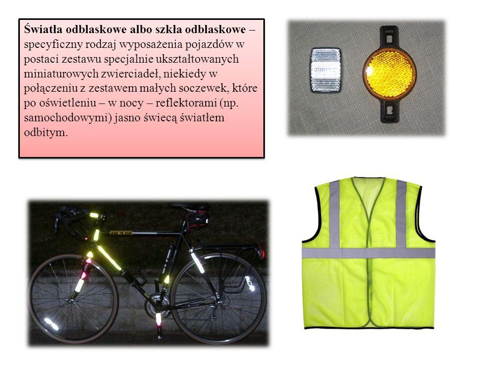 Światła odblaskowe albo szkła odblaskowe – specyficzny rodzaj wyposażenia pojazdów w postaci zestawu specjalnie ukształtowanych miniaturowych zwierciadeł, niekiedy w połączeniu z zestawem małych soczewek, które po oświetleniu – w nocy – reflektorami (np.