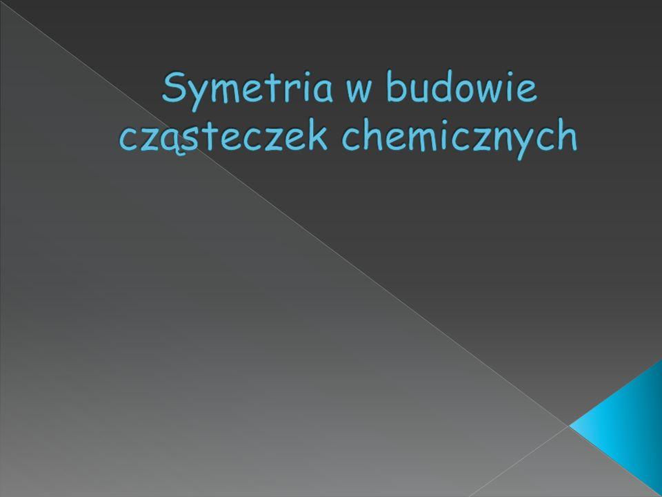 Symetria w budowie cząsteczek chemicznych