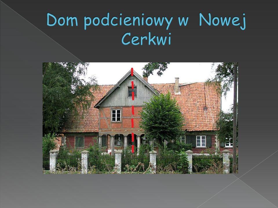 Dom podcieniowy w Nowej Cerkwi