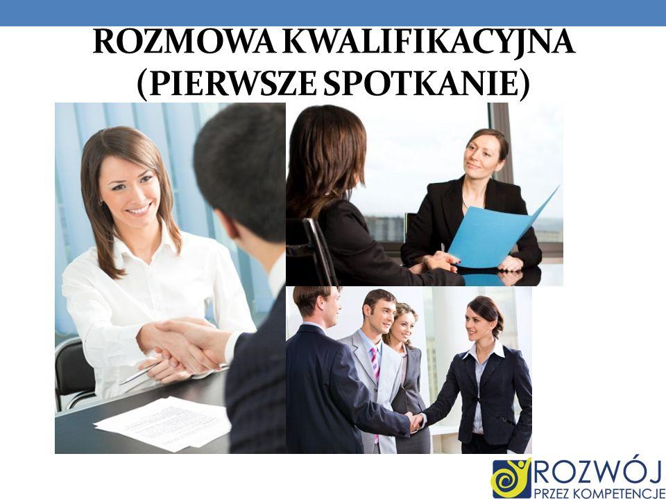 Rozmowa kwalifikacyjna (pierwsze spotkanie)