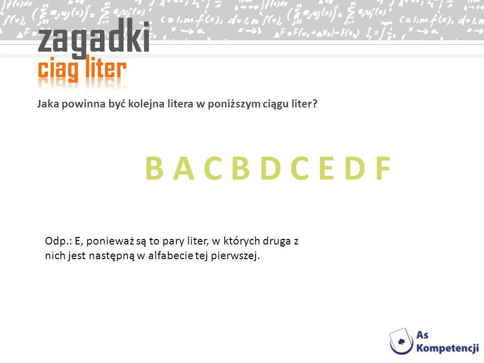 zagadki B A C B D C E D F ciag liter