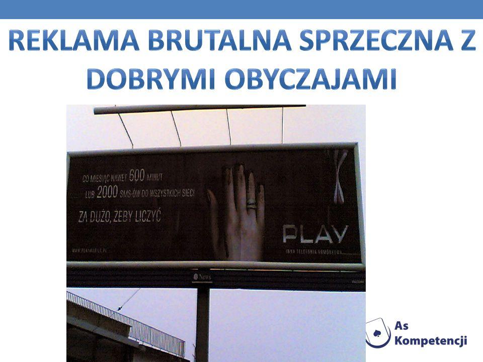 Reklama brutalna sprzeczna z dobrymi obyczajami