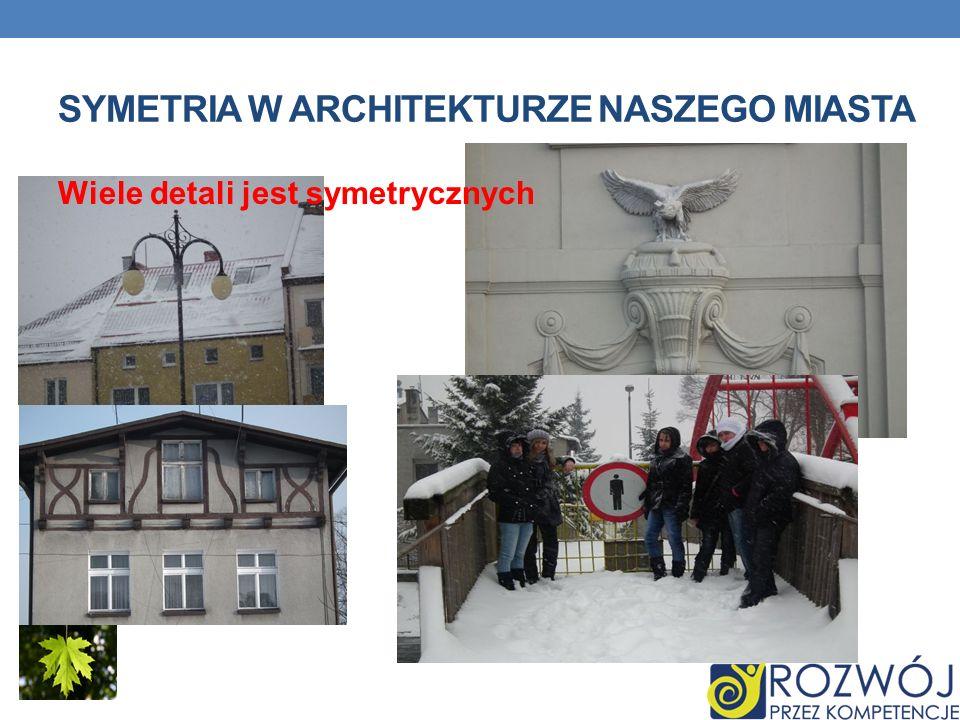 Symetria w architekturze naszego miasta