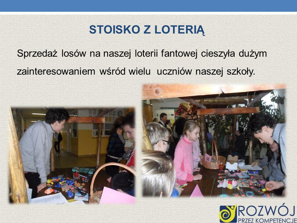 Stoisko z Loterią Sprzedaż losów na naszej loterii fantowej cieszyła dużym zainteresowaniem wśród wielu uczniów naszej szkoły.