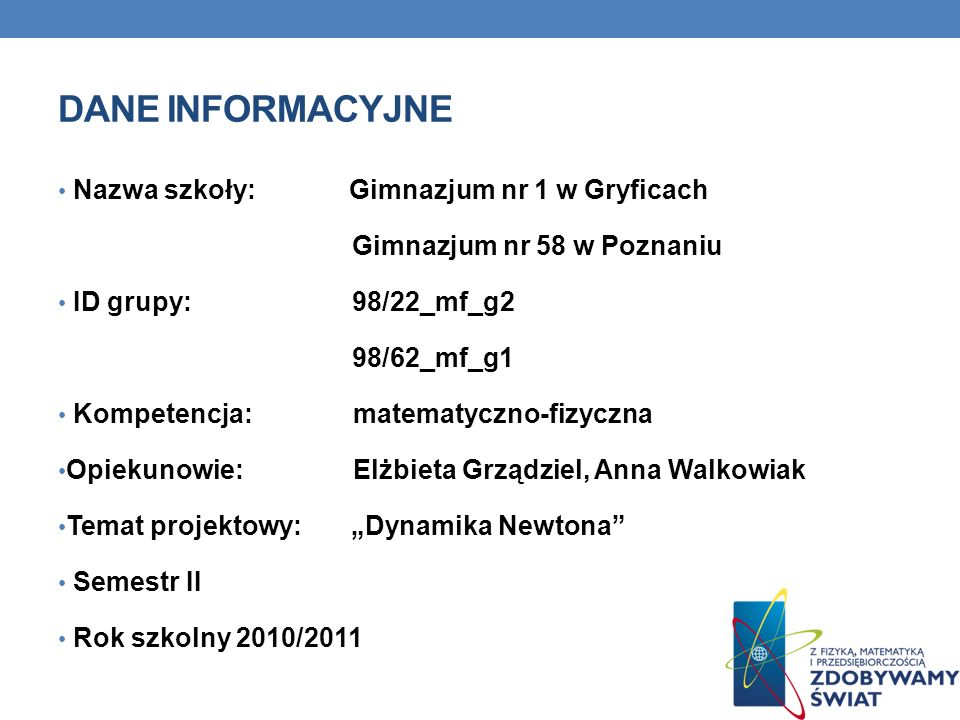 Dane INFORMACYJNE Nazwa szkoły: Gimnazjum nr 1 w Gryficach