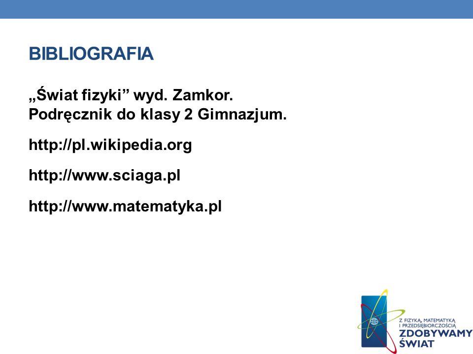 """Bibliografia """"Świat fizyki wyd. Zamkor. Podręcznik do klasy 2 Gimnazjum."""