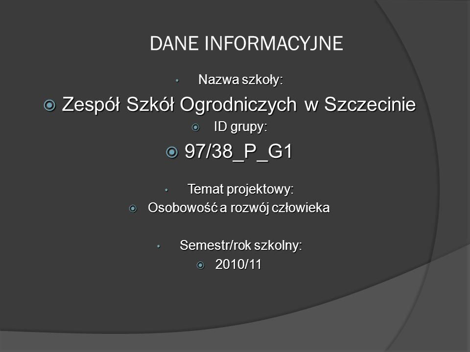 DANE INFORMACYJNE Zespół Szkół Ogrodniczych w Szczecinie 97/38_P_G1