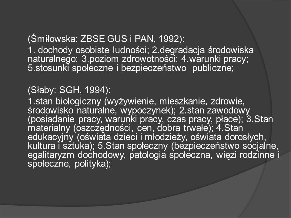 (Śmiłowska: ZBSE GUS i PAN, 1992): 1. dochody osobiste ludności; 2