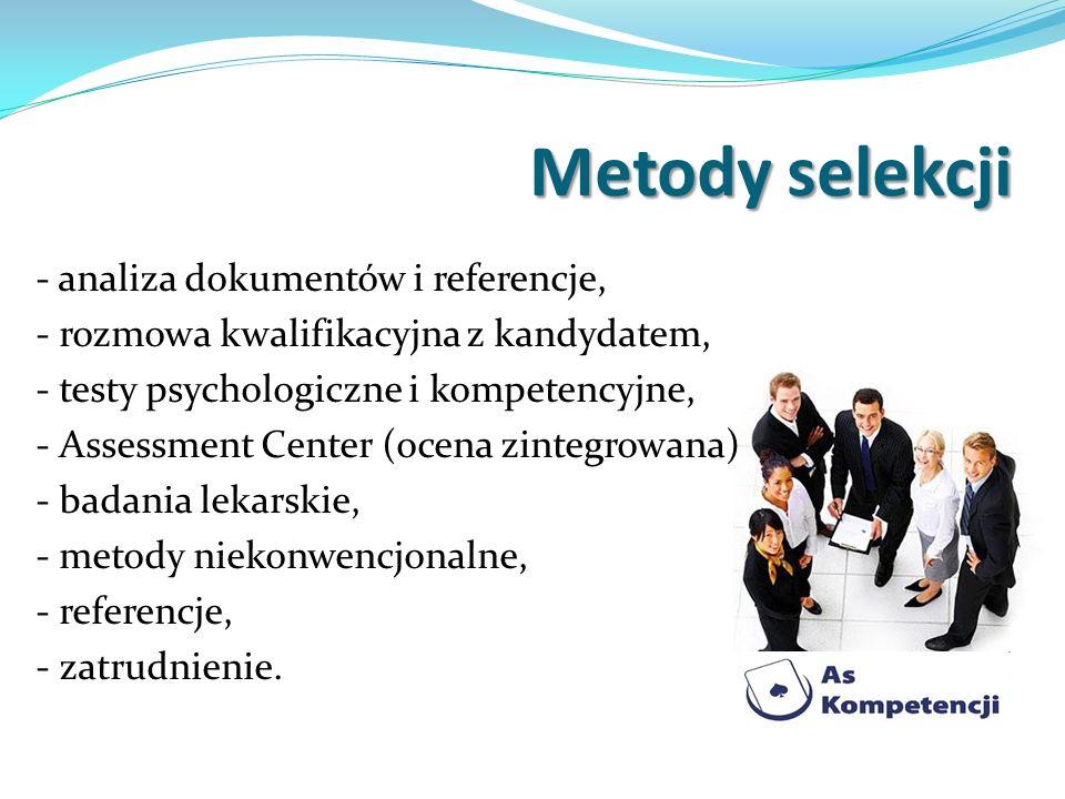 Metody selekcji - analiza dokumentów i referencje,