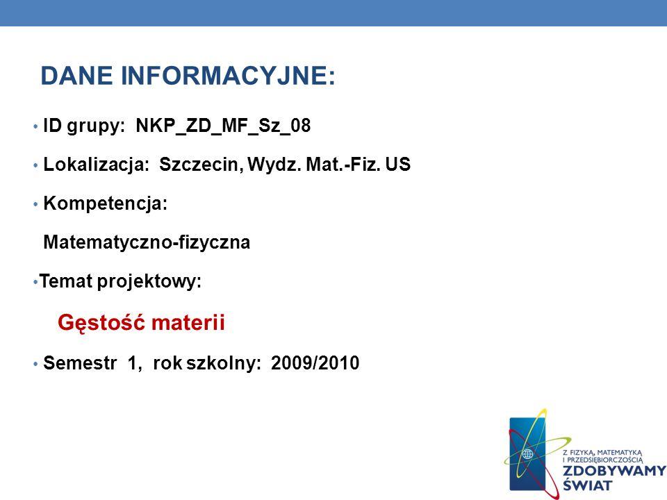 DANE INFORMACYJNE: Gęstość materii ID grupy: NKP_ZD_MF_Sz_08