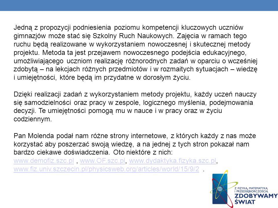 www.demofiz.szc.pl , www.OF.szc.pl, www.dydaktyka.fizyka.szc.pl,