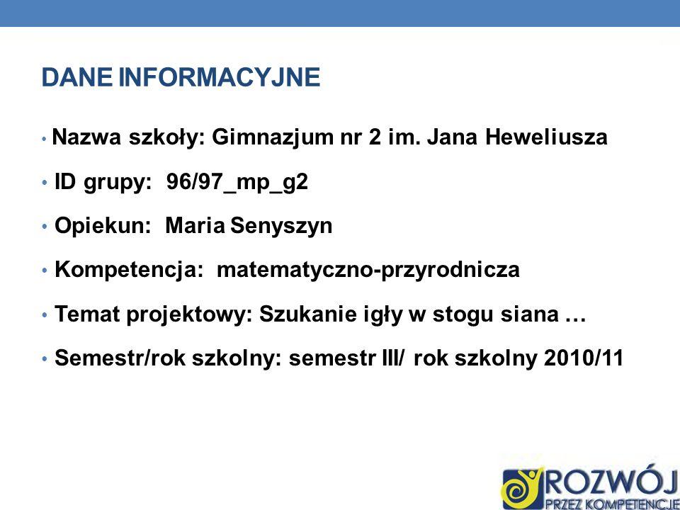 Dane INFORMACYJNE ID grupy: 96/97_mp_g2 Opiekun: Maria Senyszyn