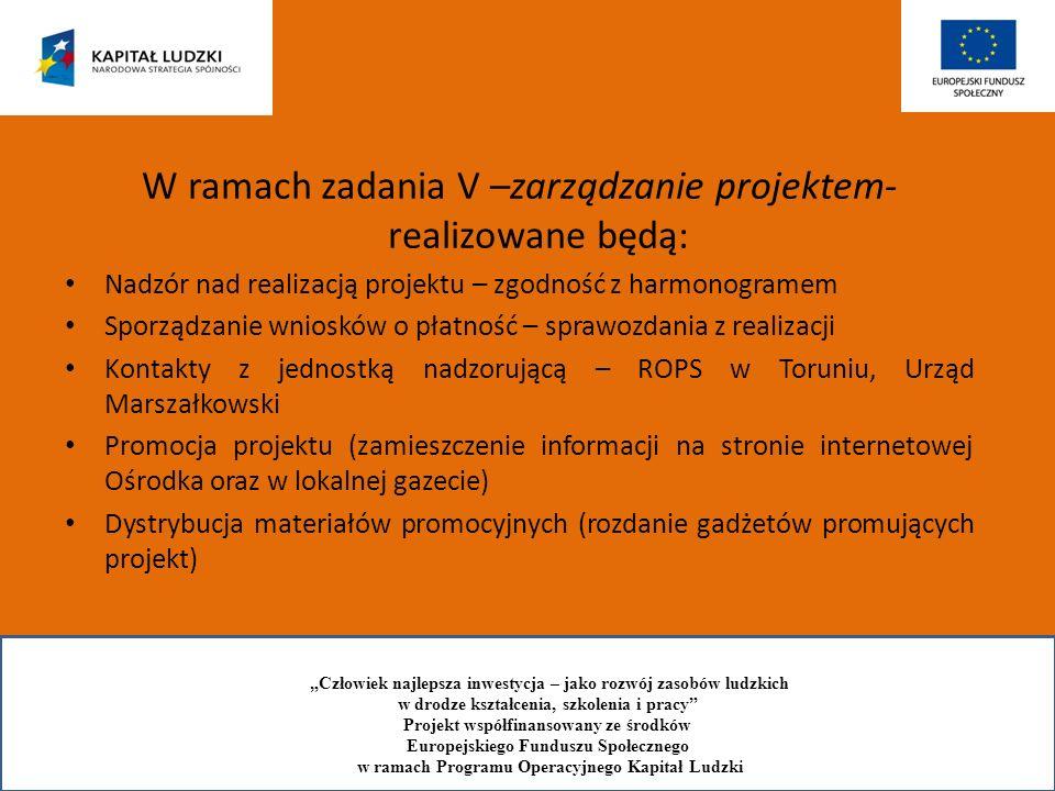 W ramach zadania V –zarządzanie projektem- realizowane będą: