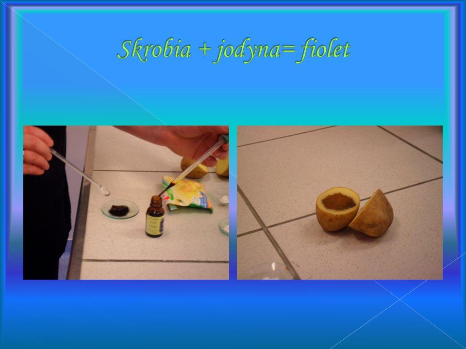 Skrobia + jodyna= fiolet