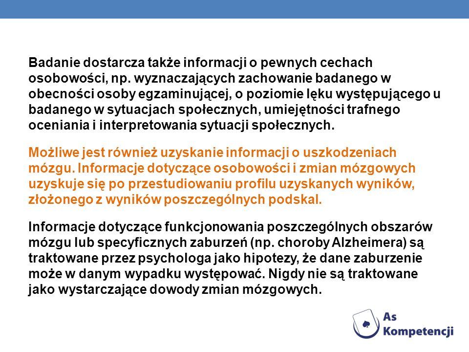 Badanie dostarcza także informacji o pewnych cechach osobowości, np