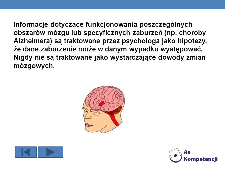 Informacje dotyczące funkcjonowania poszczególnych obszarów mózgu lub specyficznych zaburzeń (np.
