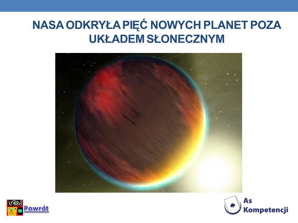 NASA ODKRYŁA Pięć NOWYCH PLANET POZA UKŁADEM SŁONECZNYM