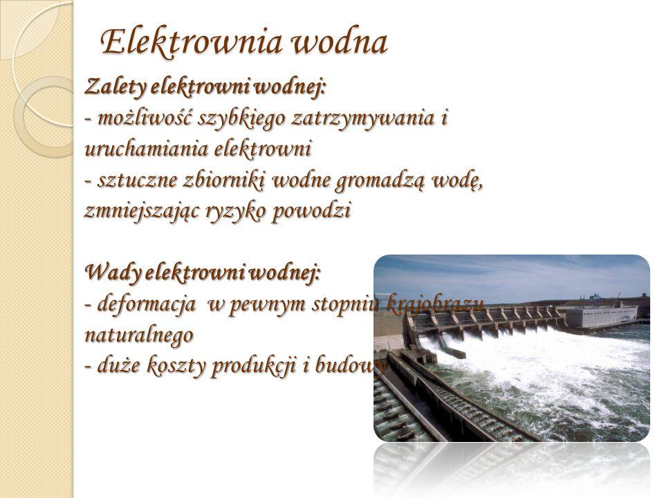 Elektrownia wodna Zalety elektrowni wodnej: