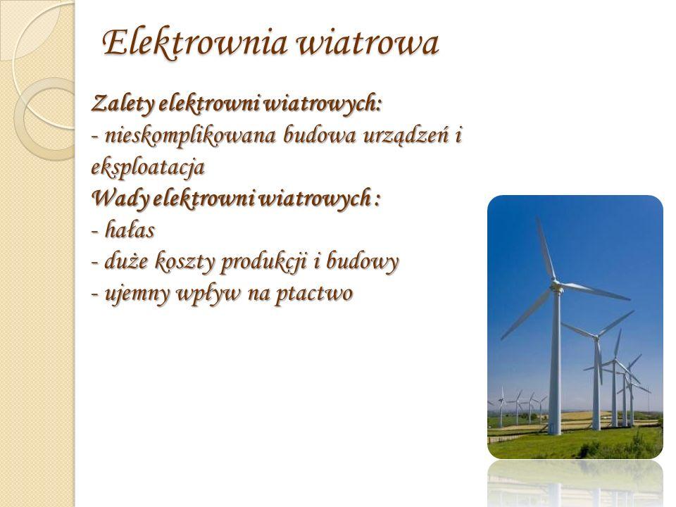 Elektrownia wiatrowa Zalety elektrowni wiatrowych: