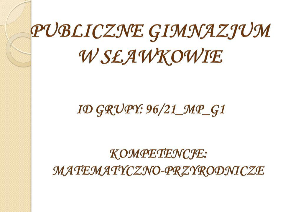 Publiczne Gimnazjum w Sławkowie matematyczno-przyrodnicze