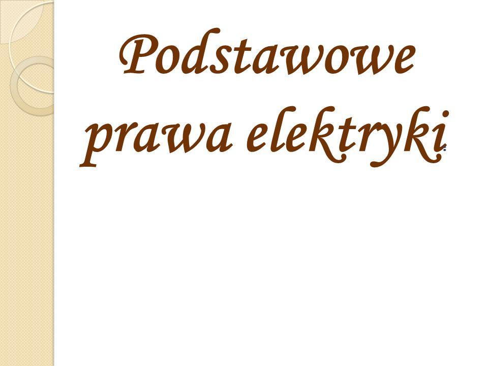 Podstawowe prawa elektryki: