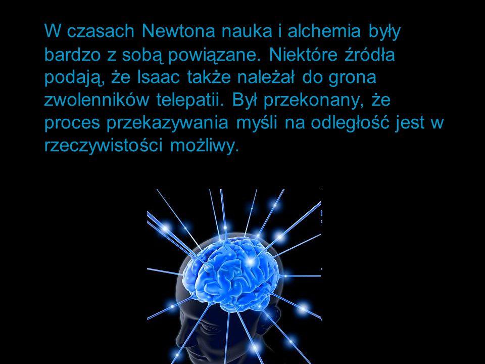 W czasach Newtona nauka i alchemia były bardzo z sobą powiązane