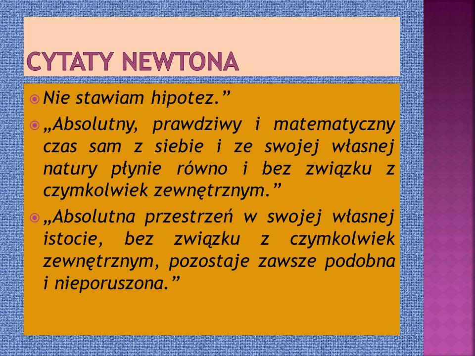 Cytaty Newtona Nie stawiam hipotez.