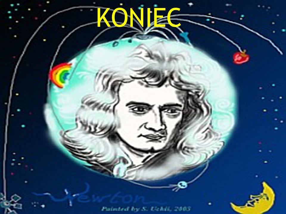 KONIEC Isaac Newton