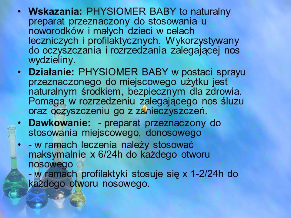 Wskazania: PHYSIOMER BABY to naturalny preparat przeznaczony do stosowania u noworodków i małych dzieci w celach leczniczych i profilaktycznych. Wykorzystywany do oczyszczania i rozrzedzania zalegającej nos wydzieliny.