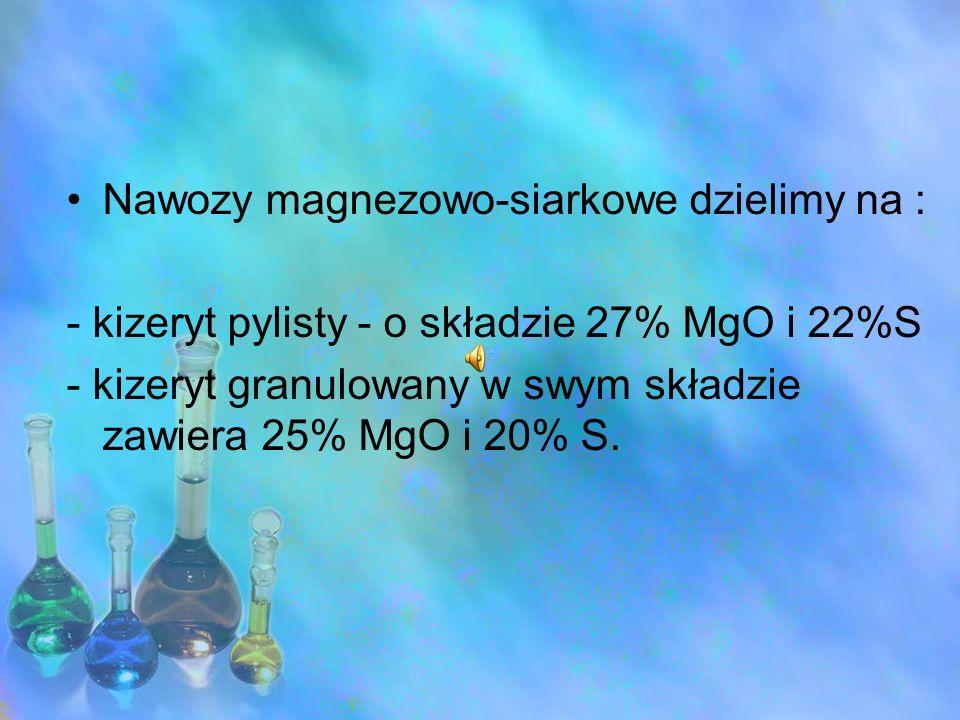 Nawozy magnezowo-siarkowe dzielimy na :
