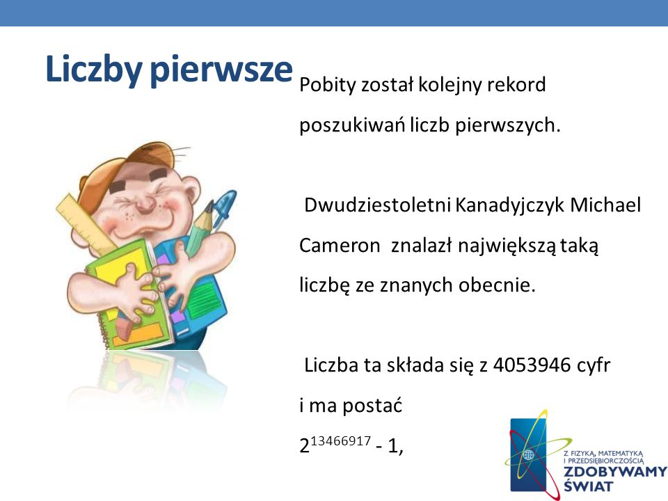 Liczby pierwsze Pobity został kolejny rekord poszukiwań liczb pierwszych.