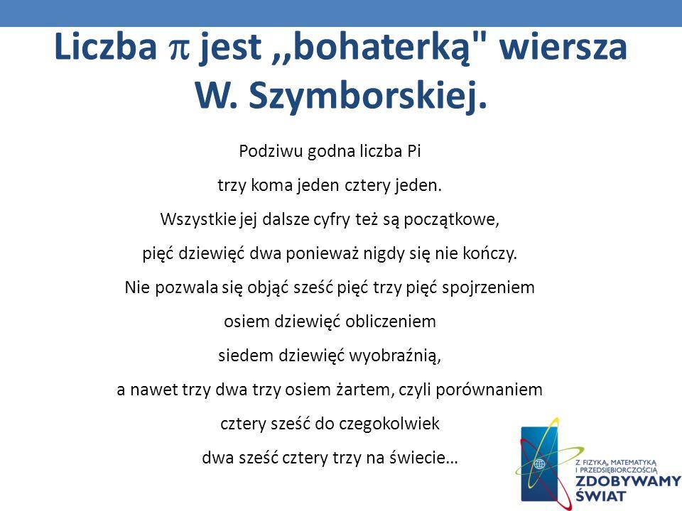 Liczba  jest ,,bohaterką wiersza W. Szymborskiej.