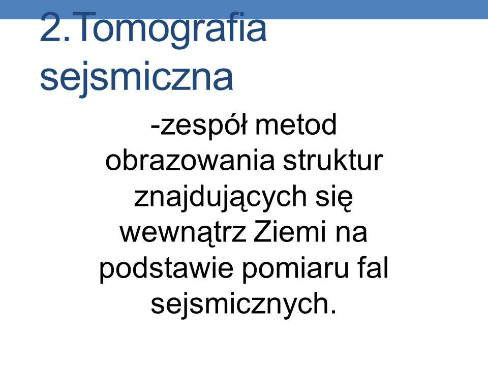 2.Tomografia sejsmiczna