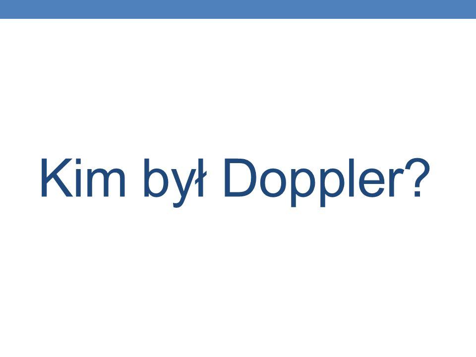 Kim był Doppler