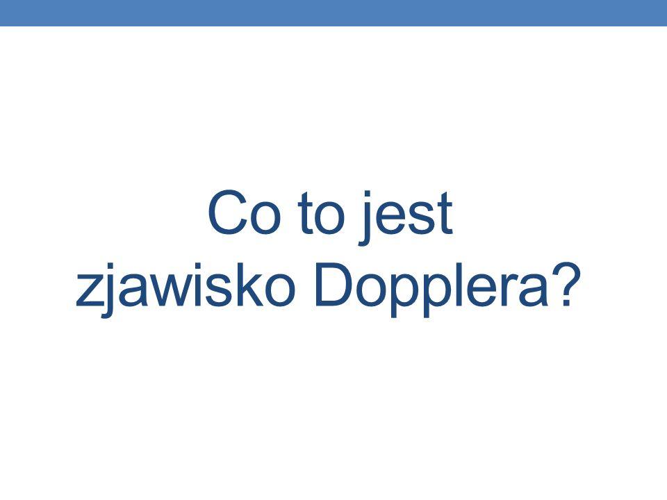 Co to jest zjawisko Dopplera