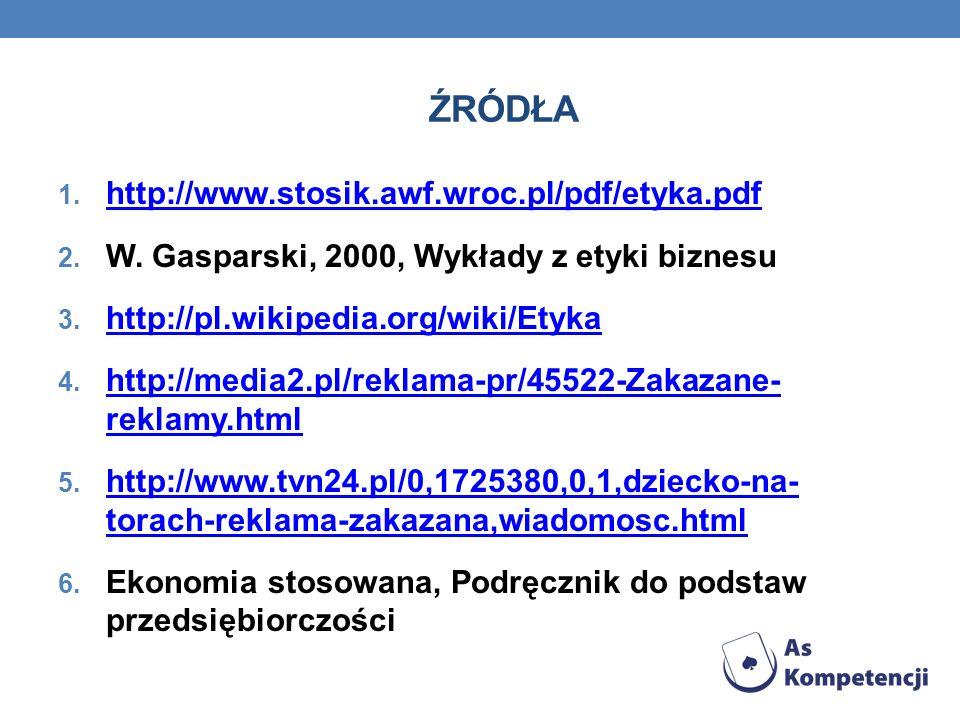 Źródła http://www.stosik.awf.wroc.pl/pdf/etyka.pdf