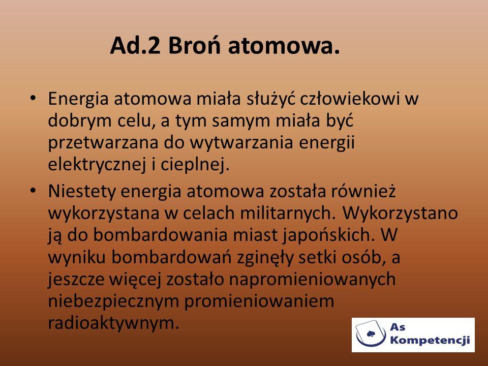 Ad.2 Broń atomowa.