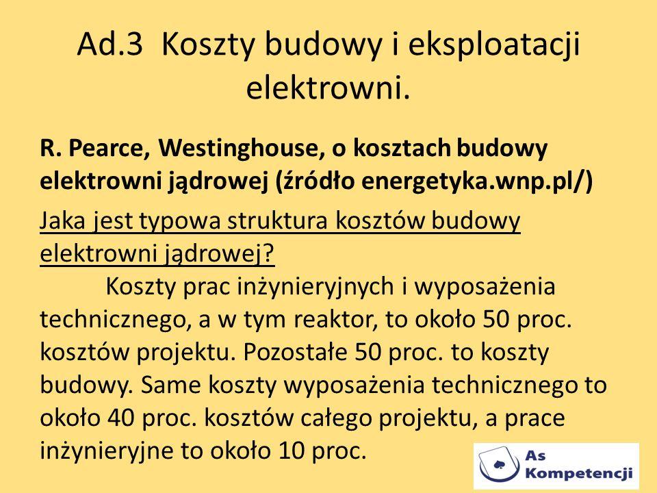 Ad.3 Koszty budowy i eksploatacji elektrowni.