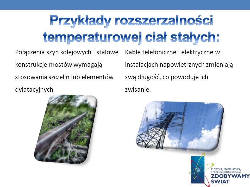 Przykłady rozszerzalności temperaturowej ciał stałych:
