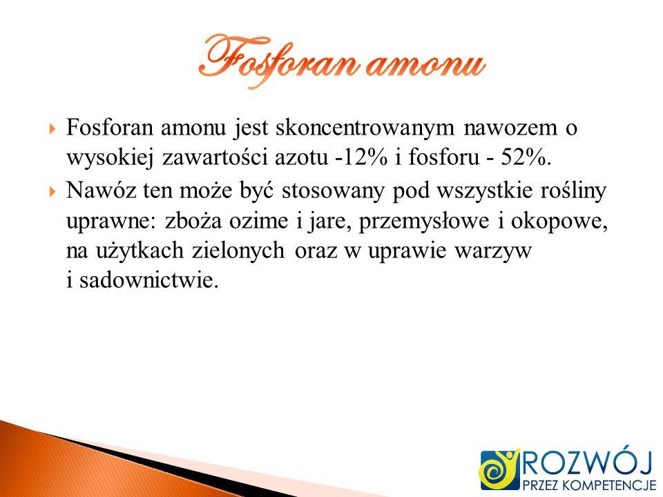 Fosforan amonuFosforan amonu jest skoncentrowanym nawozem o wysokiej zawartości azotu -12% i fosforu - 52%.