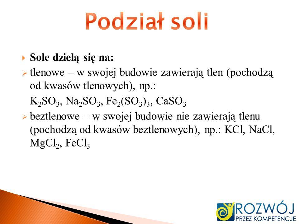 Podział soli Sole dzielą się na:
