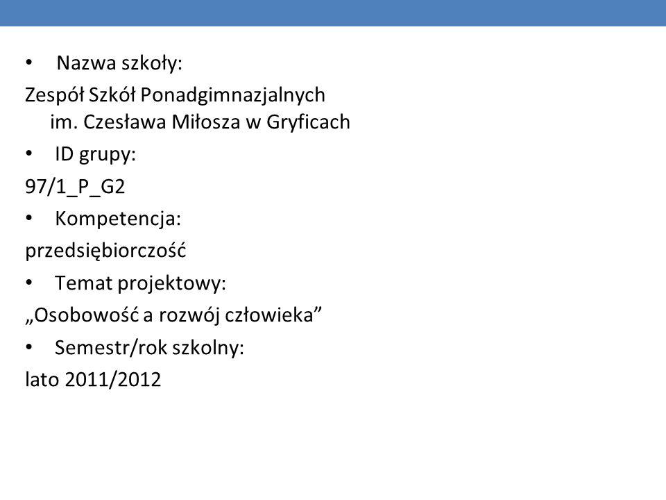Nazwa szkoły: Zespół Szkół Ponadgimnazjalnych im. Czesława Miłosza w Gryficach. ID grupy: 97/1_P_G2.