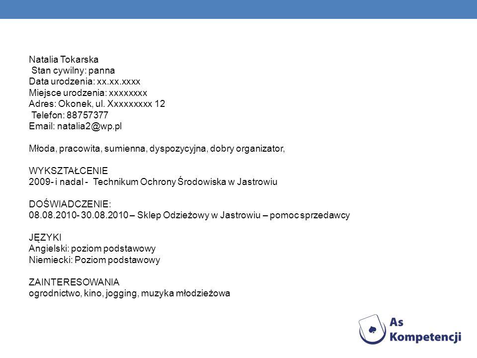 Natalia Tokarska Stan cywilny: panna Data urodzenia: xx. xx