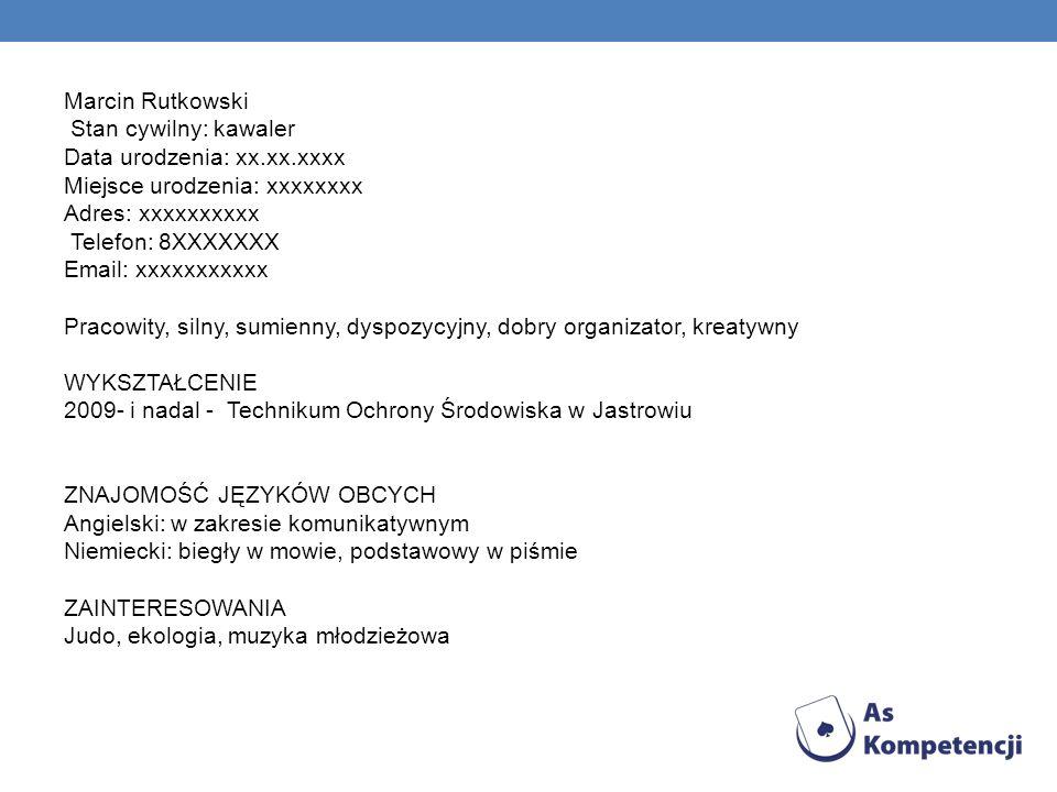 Marcin Rutkowski Stan cywilny: kawaler Data urodzenia: xx. xx