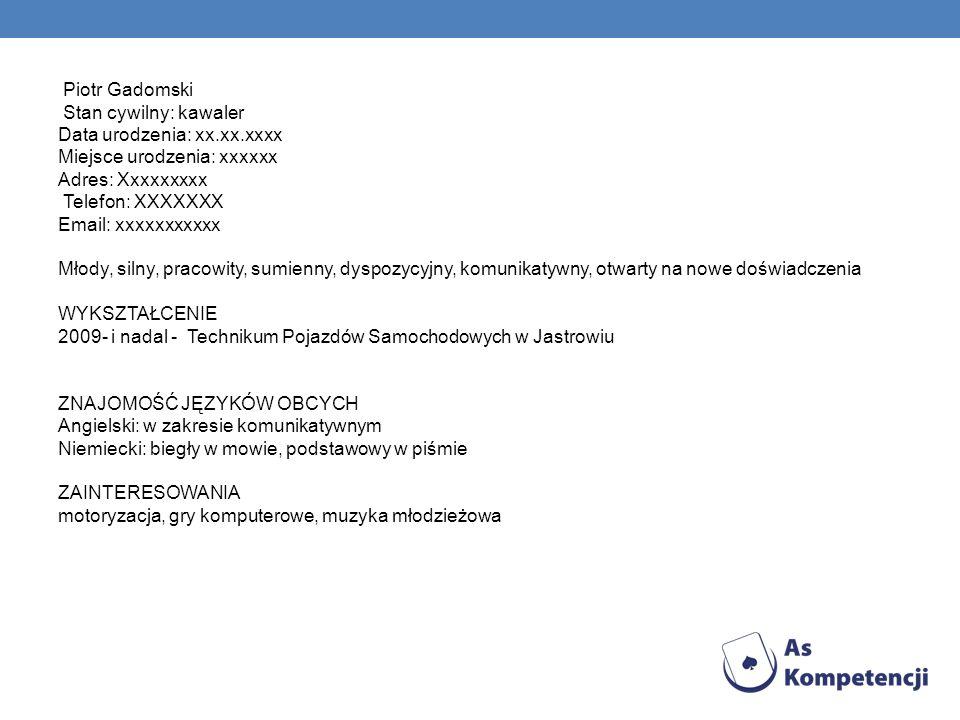 Piotr Gadomski Stan cywilny: kawaler Data urodzenia: xx. xx